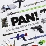 pan-arsenal-geek-1-150x150 Pan : Toutes les armes des Geeks