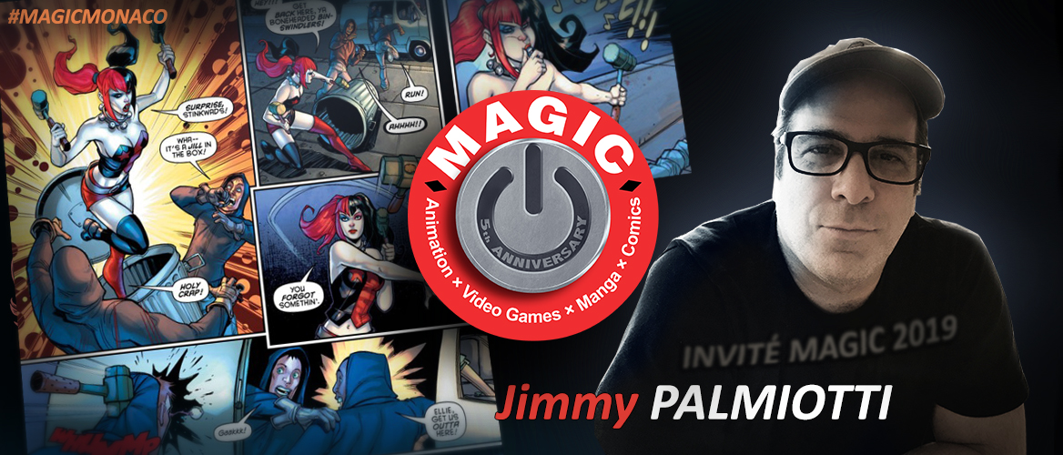 slide-Jimmy-Palmiotti_FRv2 Magic 2019 - La Liste des invités!